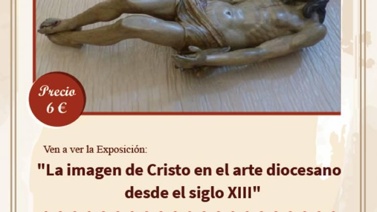Exposición «La imagen de Cristo en el arte diocesano desde el siglo XIII»