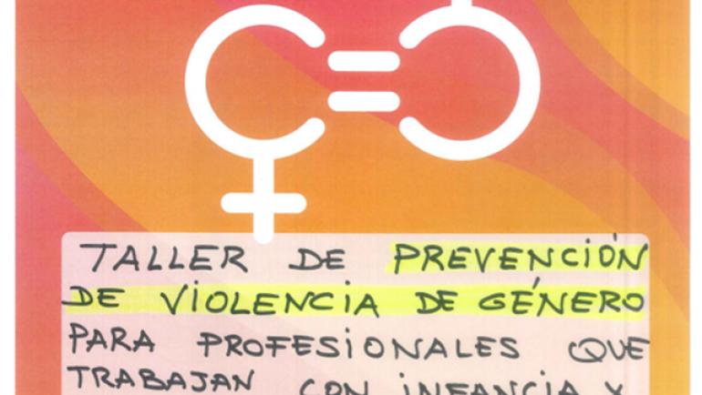 Taller de Prevención de Violencia de Género para profesionales que trabajan con infancia y adolescencia