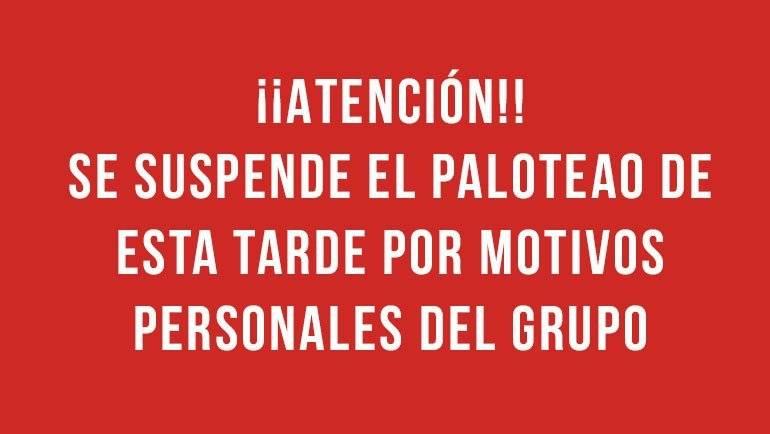 ¡¡Atención!! Se suspende el PALOTEAO del viernes 22 de marzo