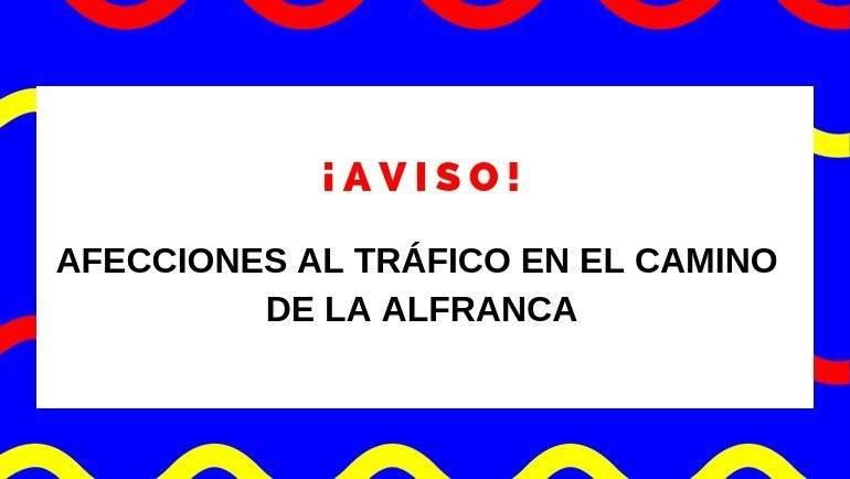 Afecciones al tráfico en el camino de La Alfranca