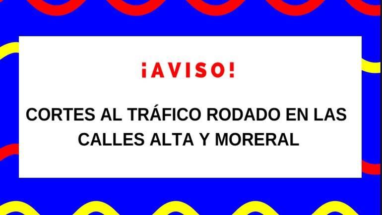 Cortes al tráfico rodado en calles Alta y Camino Moreral