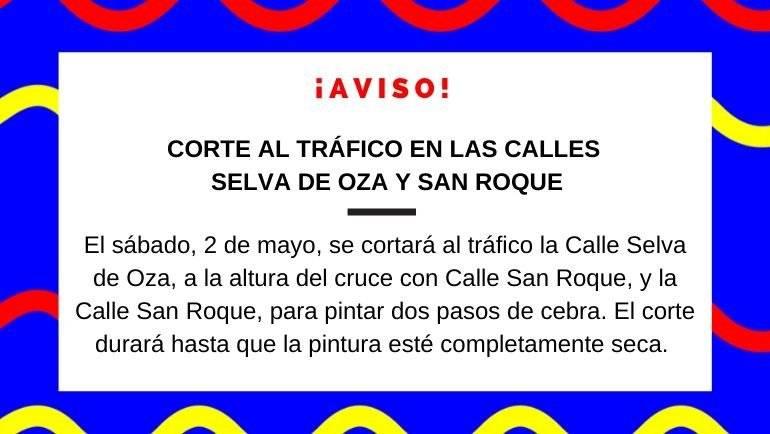 Corte al tráfico en las calles Selva de Oza y San Roque