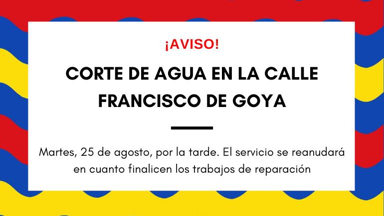 Corte de agua en calle Francsico de Goya tarde del 25 agosto