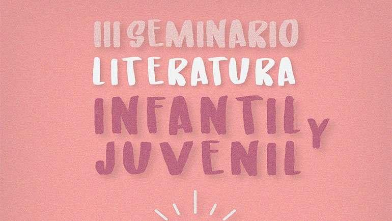El Servicio Municipal de Cultura organiza el III Seminario de Literatura Infantil y Juvenil