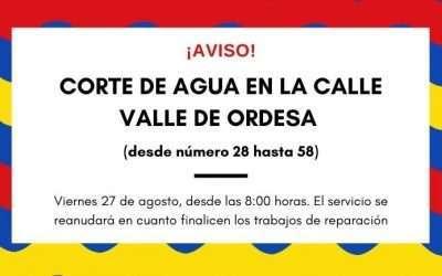 Corte de agua en calle Valle de Ordesa viernes 27 de agosto